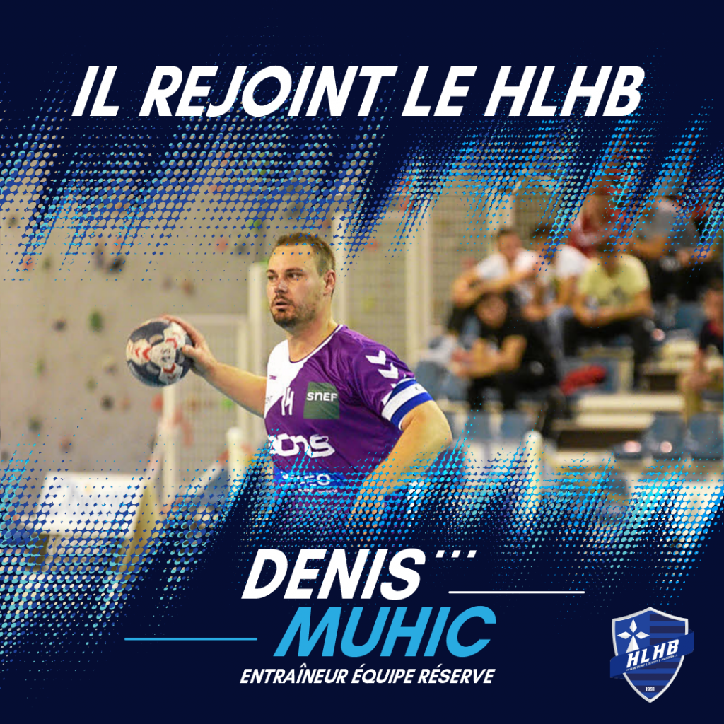 Le HLHB étoffe son équipe technique avec Denis Muhic